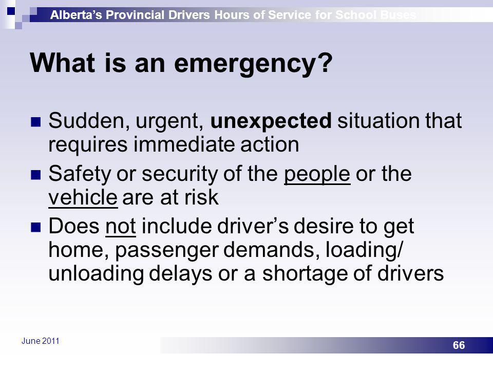 What is an emergency Sudden, urgent, unexpected situation that requires immediate action.