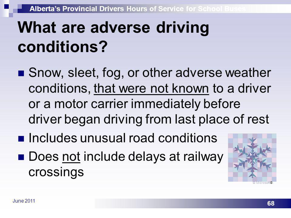 What are adverse driving conditions