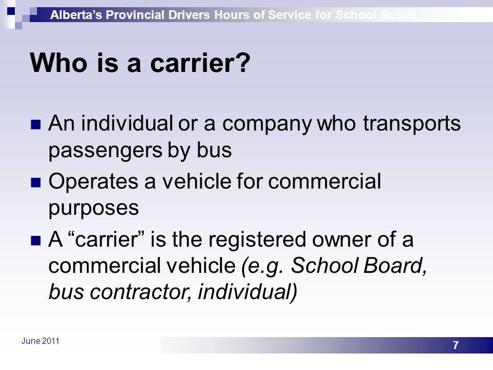 Who is a carrier An individual or a company who transports passengers by bus. Operates a vehicle for commercial purposes.