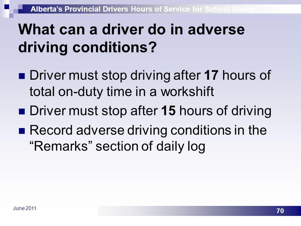 What can a driver do in adverse driving conditions