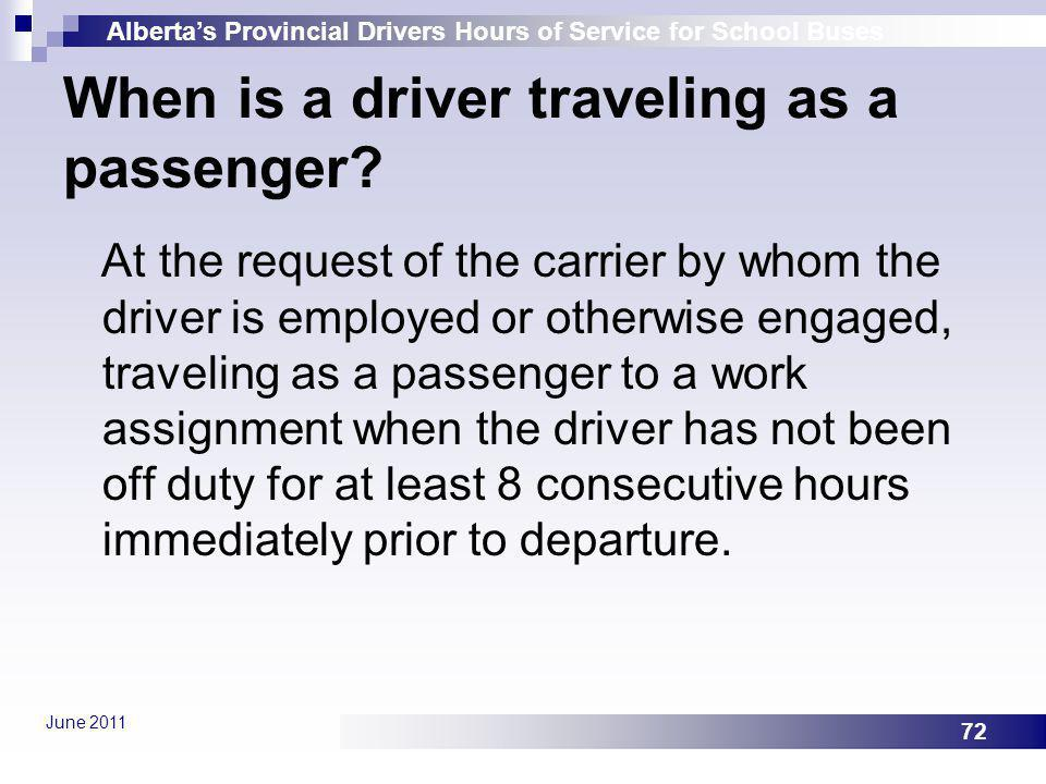 When is a driver traveling as a passenger
