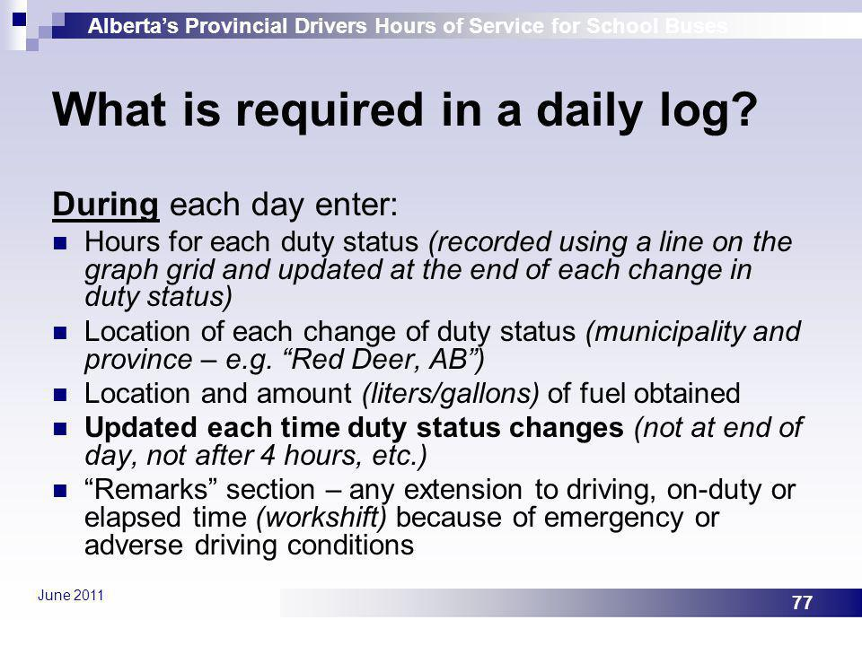 What is required in a daily log