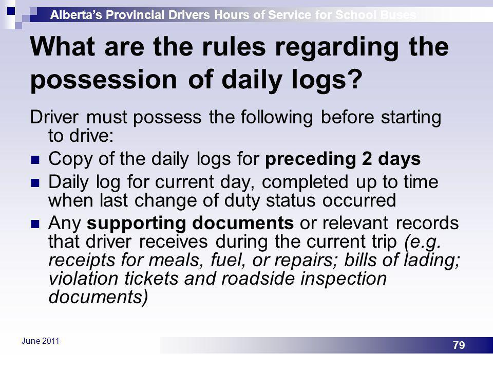 What are the rules regarding the possession of daily logs