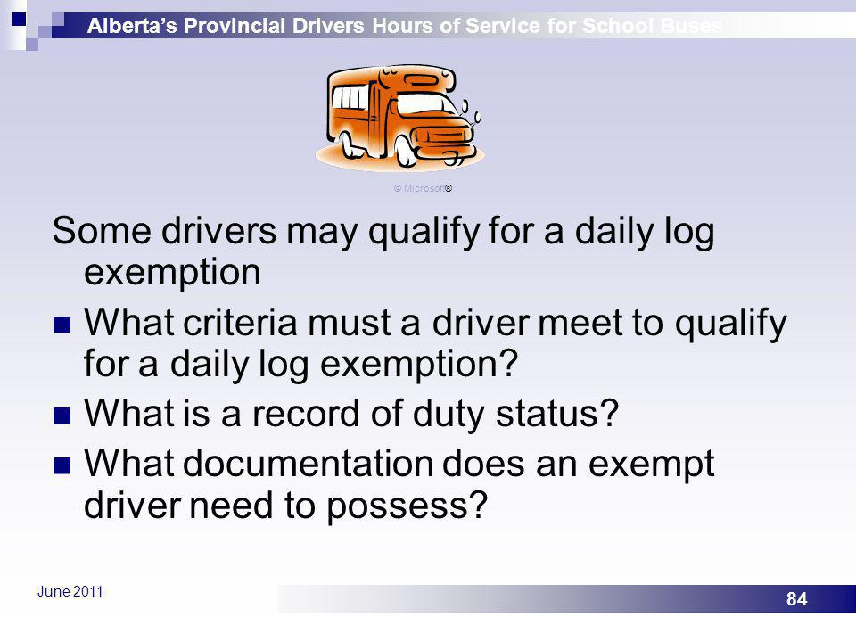 Some drivers may qualify for a daily log exemption