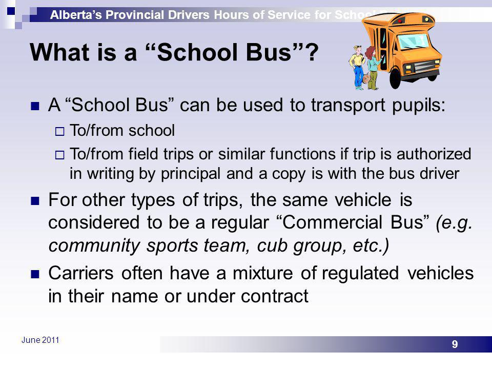 What is a School Bus A School Bus can be used to transport pupils: To/from school.