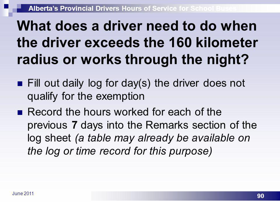What does a driver need to do when the driver exceeds the 160 kilometer radius or works through the night