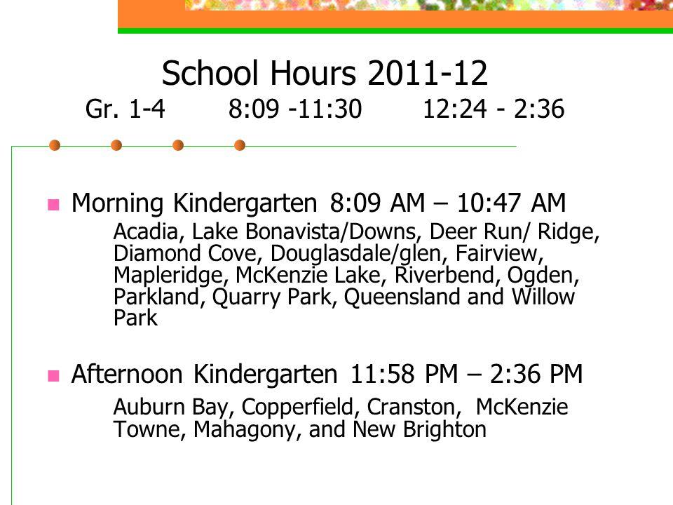 School Hours 2011-12 Gr. 1-4 8:09 -11:30 12:24 - 2:36