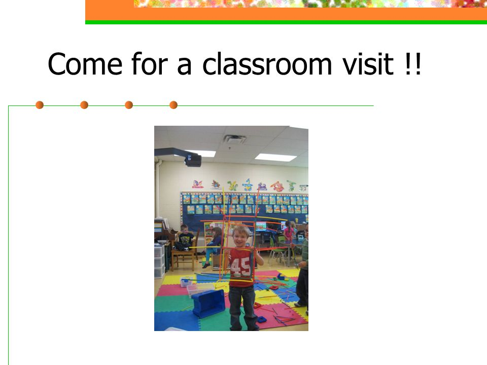 Come for a classroom visit !!