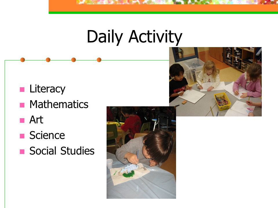 Daily Activity Literacy Mathematics Art Science Social Studies