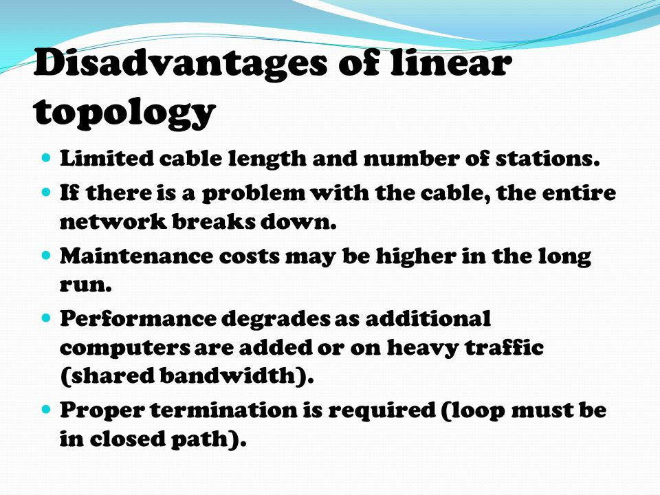 Disadvantages of linear topology