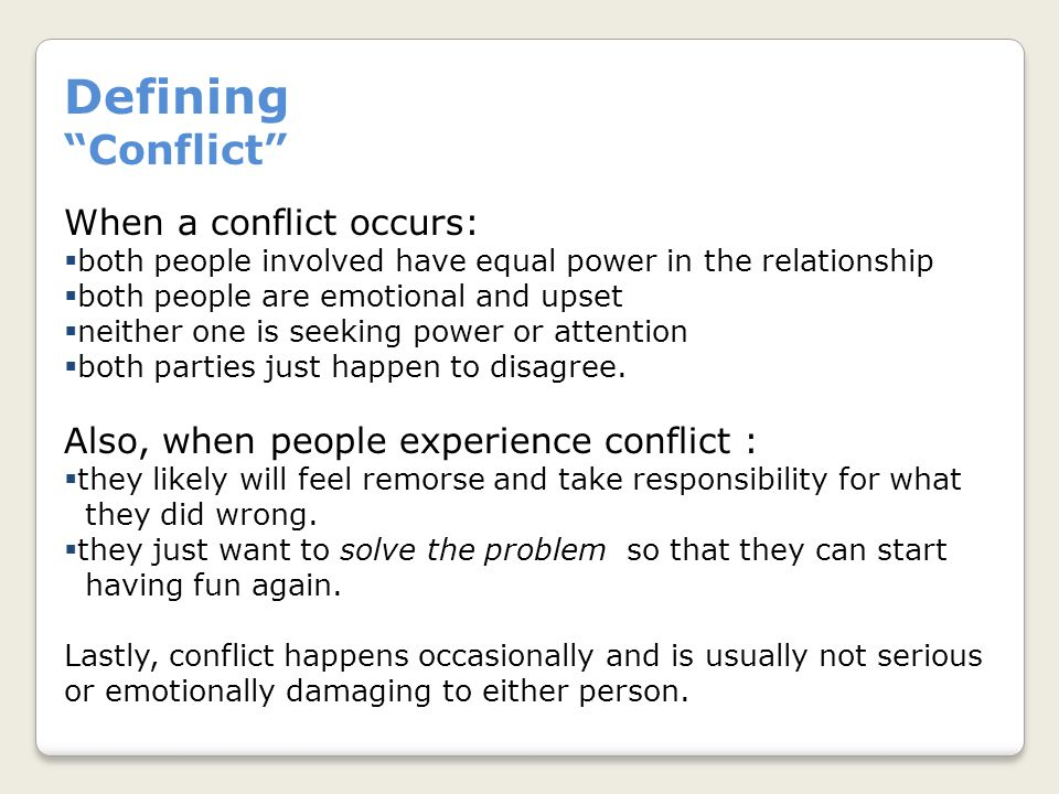 Defining Conflict When a conflict occurs: