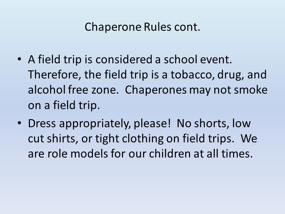 Chaperone Rules cont.