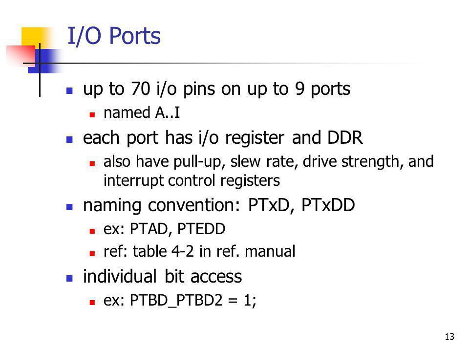 I/O Ports up to 70 i/o pins on up to 9 ports