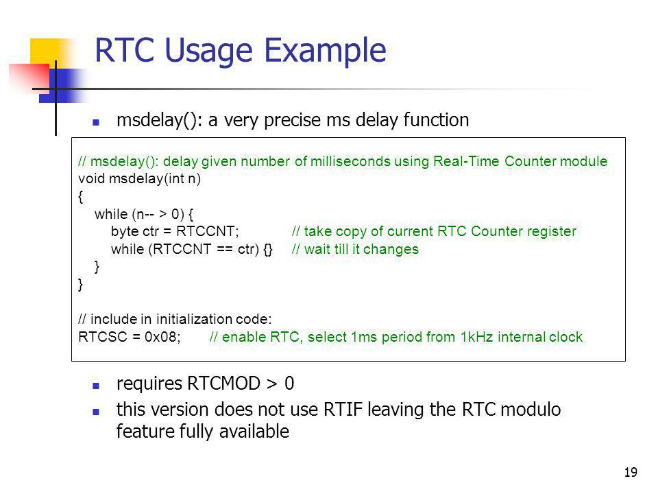 RTC Usage Example msdelay(): a very precise ms delay function