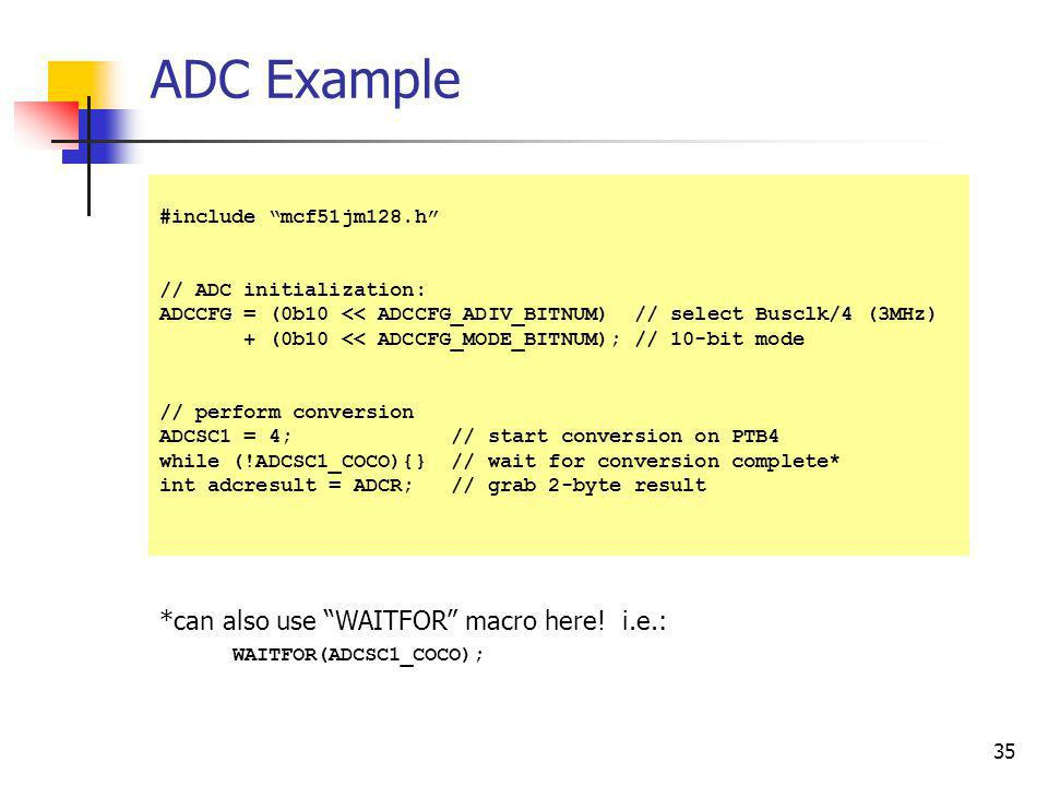 ADC Example *can also use WAITFOR macro here! i.e.: