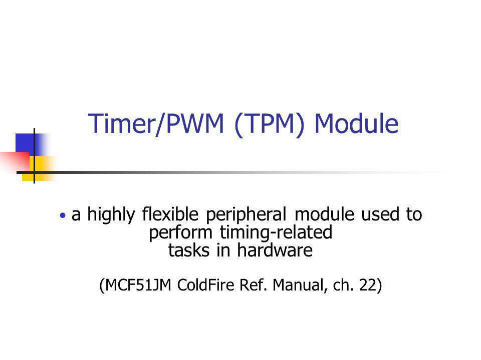 Timer/PWM (TPM) Module