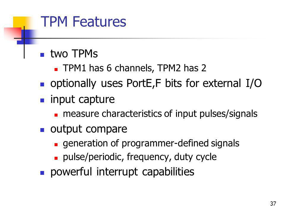 TPM Features two TPMs optionally uses PortE,F bits for external I/O