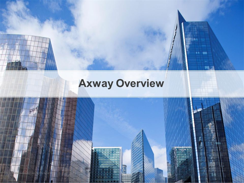 Axway Overview | © 2009 Axway | All rights reserved.