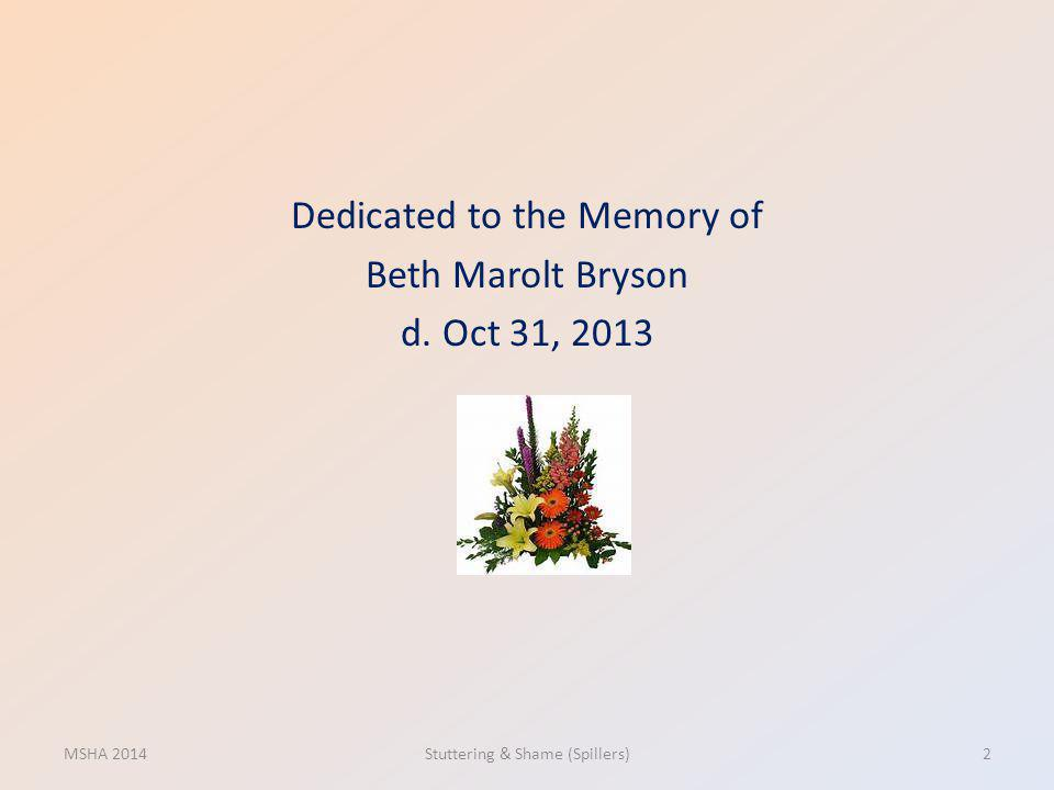 Dedicated to the Memory of Beth Marolt Bryson d. Oct 31, 2013