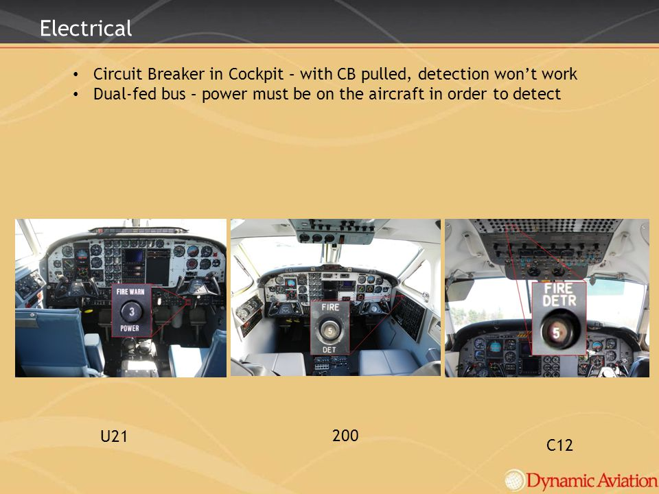 Electrical Circuit Breaker in Cockpit – with CB pulled, detection won't work. Dual-fed bus – power must be on the aircraft in order to detect.