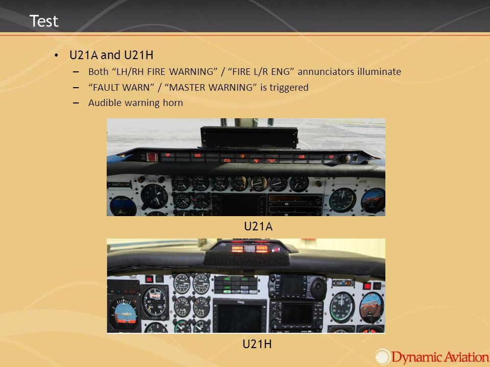 Test U21A and U21H. Both LH/RH FIRE WARNING / FIRE L/R ENG annunciators illuminate. FAULT WARN / MASTER WARNING is triggered.