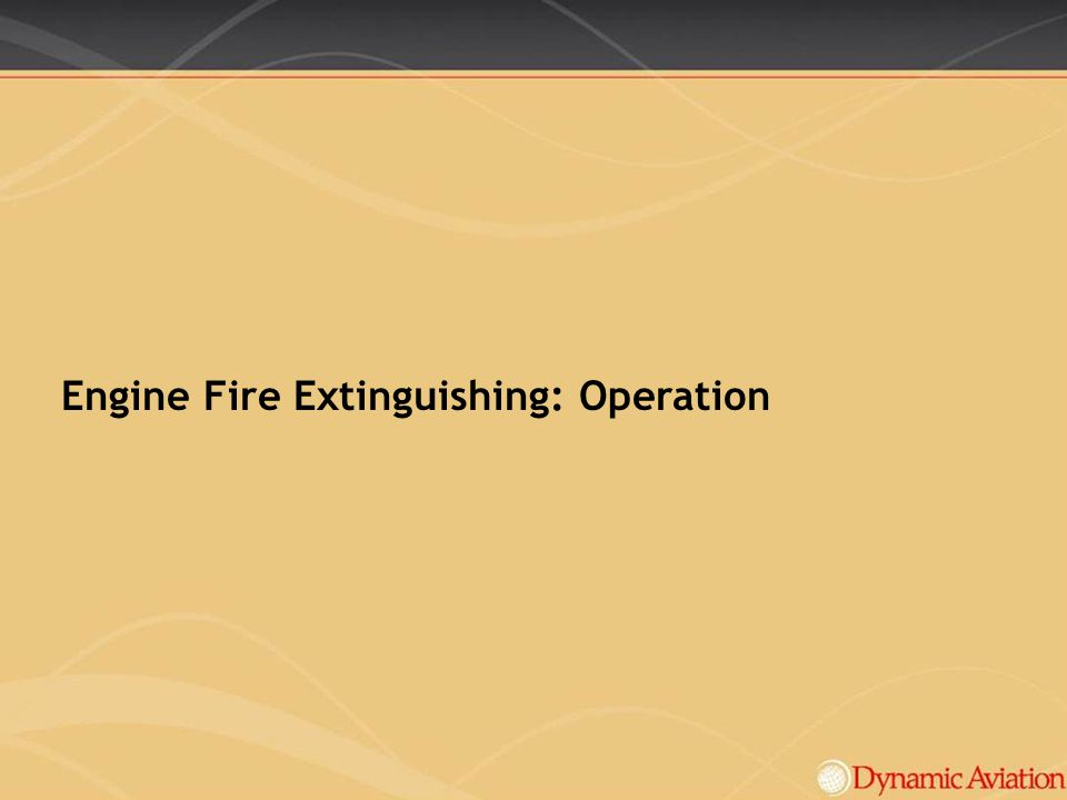 Engine Fire Extinguishing: Operation