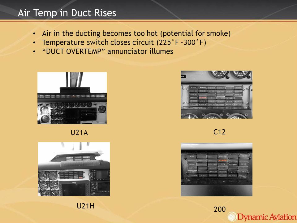Air Temp in Duct Rises Air in the ducting becomes too hot (potential for smoke) Temperature switch closes circuit (225°F -300°F)