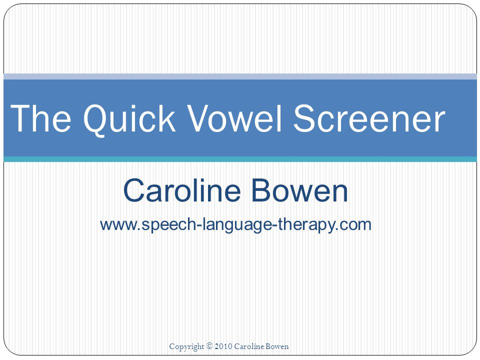 The Quick Vowel Screener