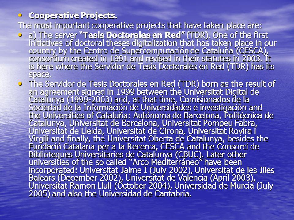 Cooperative Projects. The most important cooperative projects that have taken place are: