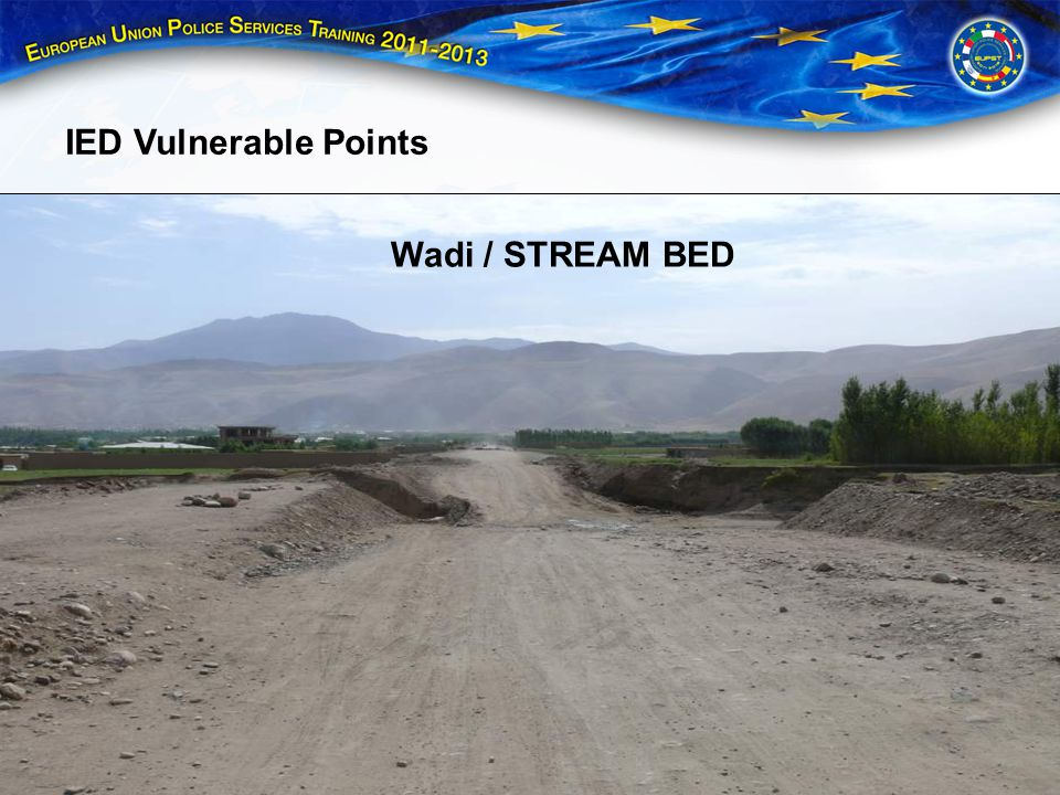 IED Vulnerable Points Wadi / STREAM BED