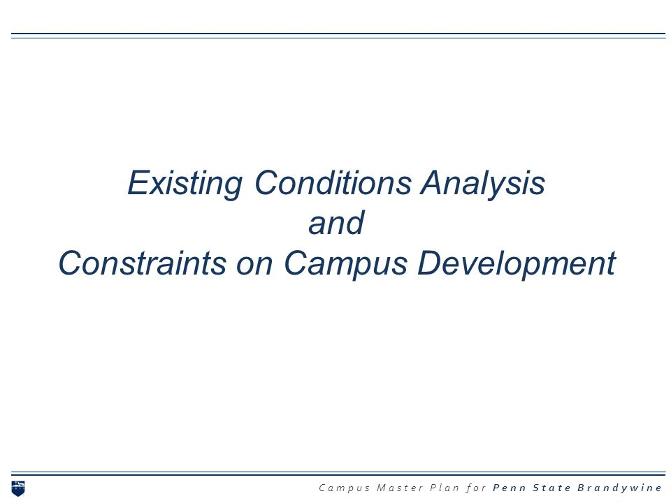 Existing Conditions Analysis and Constraints on Campus Development
