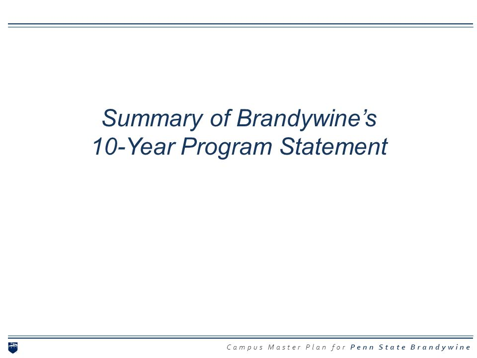 Summary of Brandywine's 10-Year Program Statement