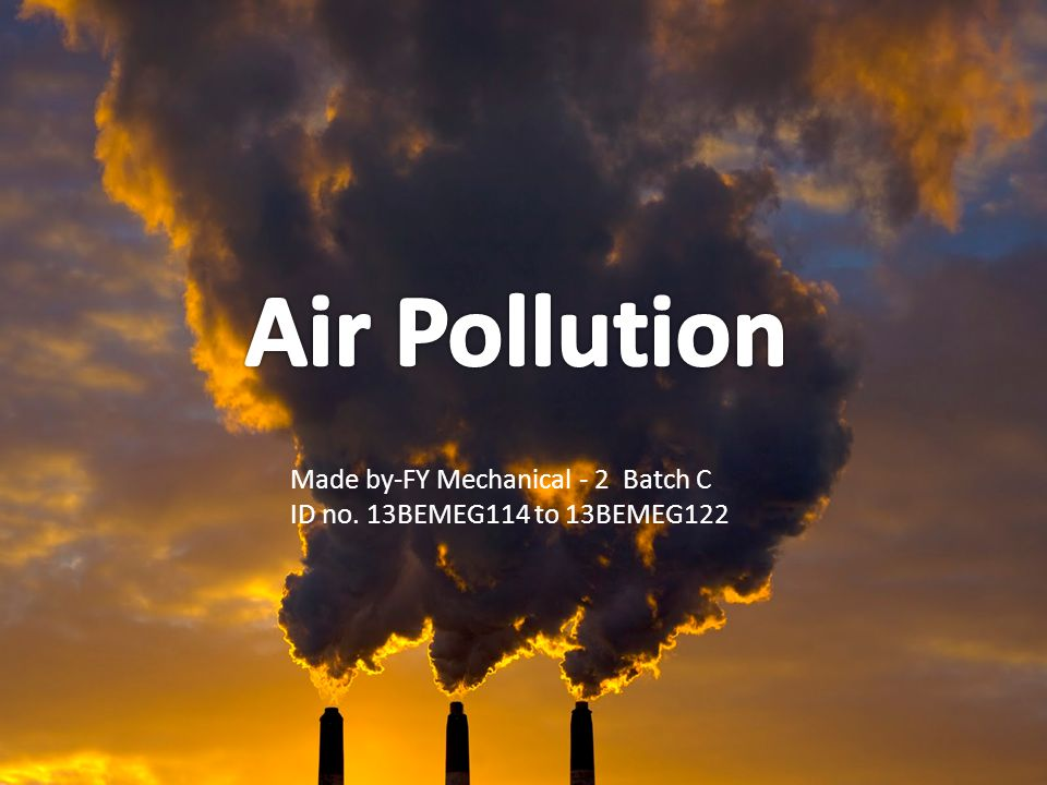 Air Pollution Made by-FY Mechanical - 2 Batch C