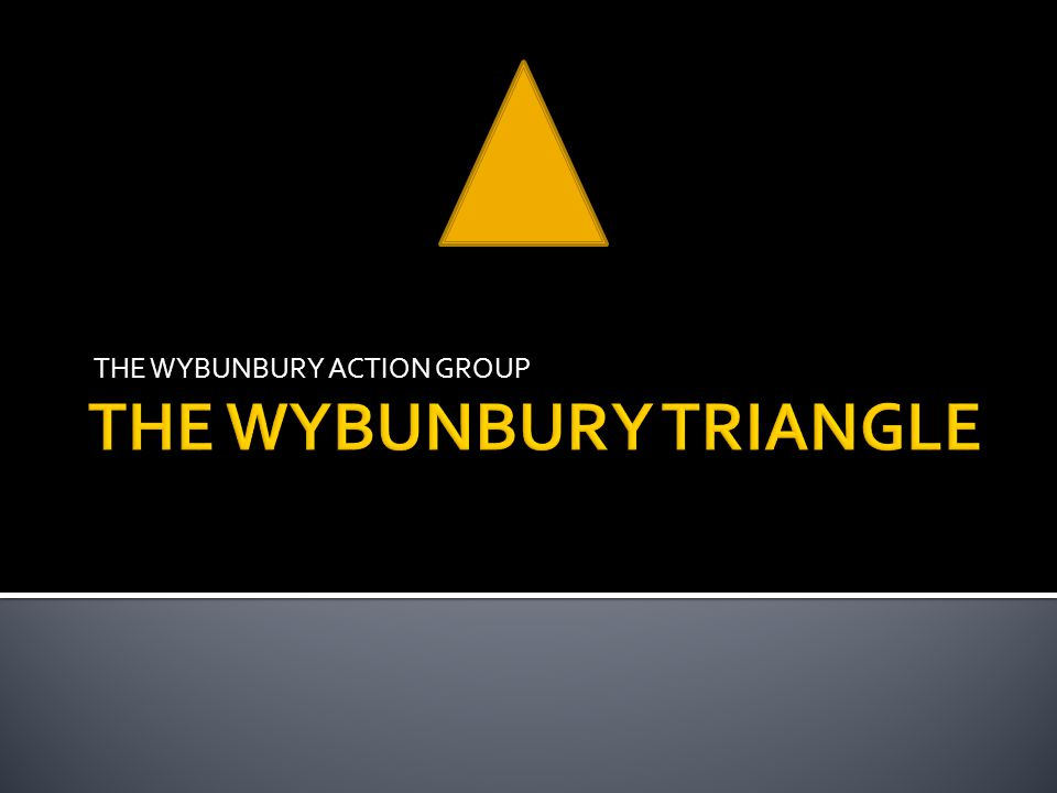 THE WYBUNBURY TRIANGLE