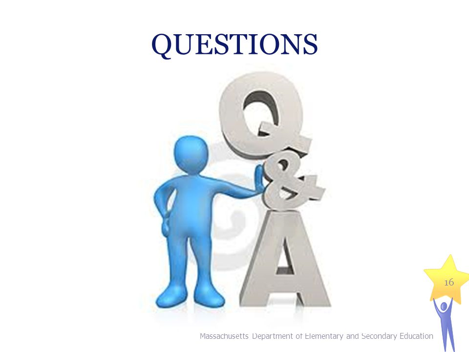 QUESTIONS Massachusetts Department of Elementary and Secondary Education