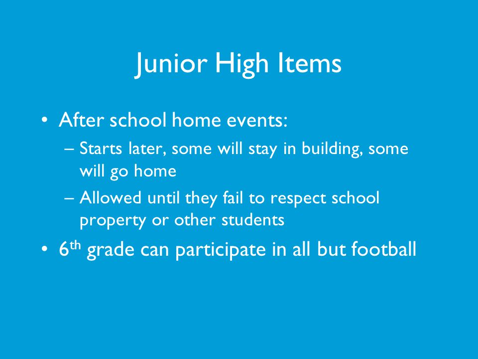 Junior High Items After school home events: