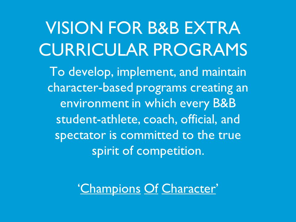 VISION FOR B&B EXTRA CURRICULAR PROGRAMS