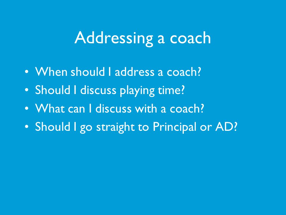 Addressing a coach When should I address a coach