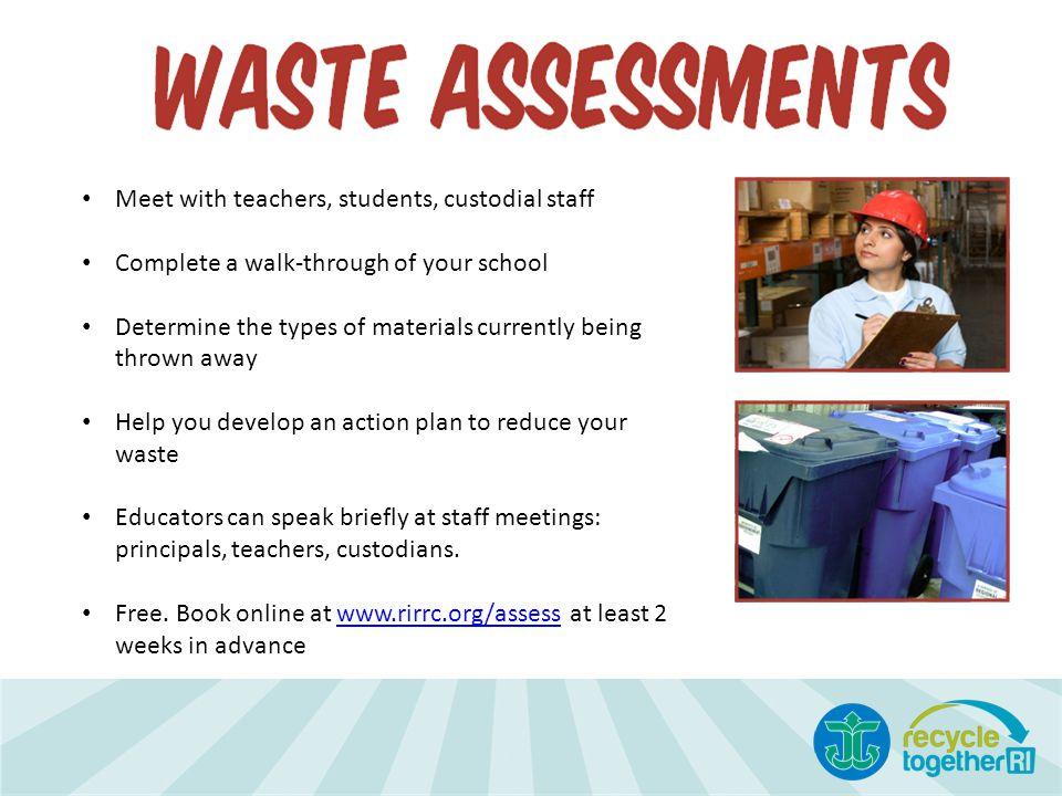 Meet with teachers, students, custodial staff