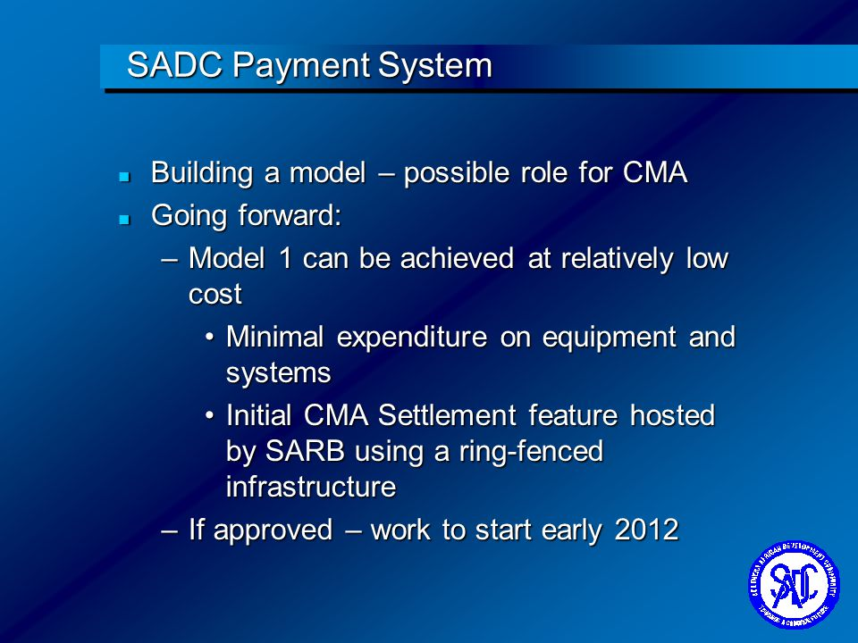 SADC Payment System Building a model – possible role for CMA