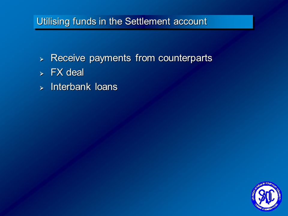 Utilising funds in the Settlement account