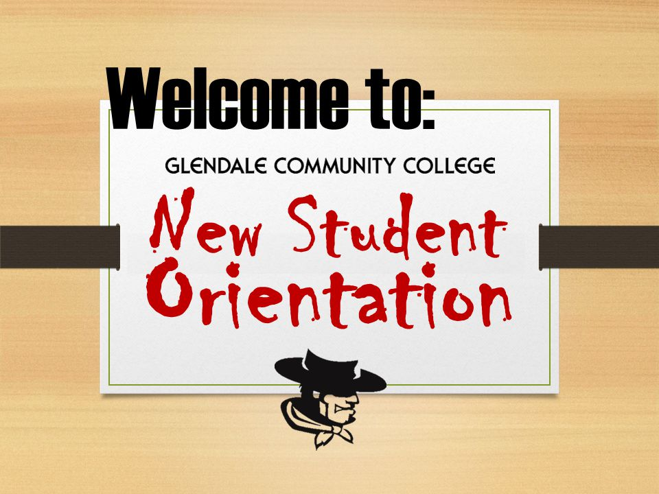 Welcome to: New Student Orientation