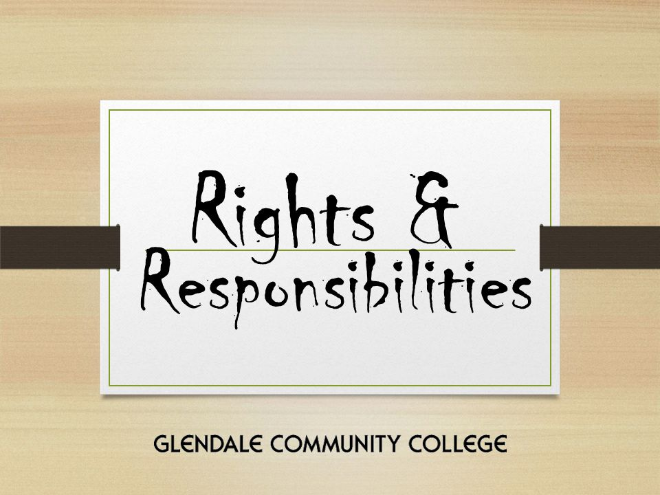 Rights & Responsibilities