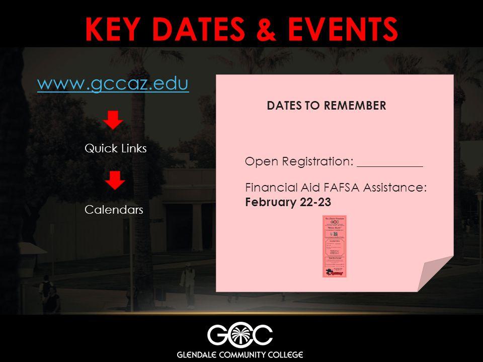 Key dates & events www.gccaz.edu DATES TO REMEMBER