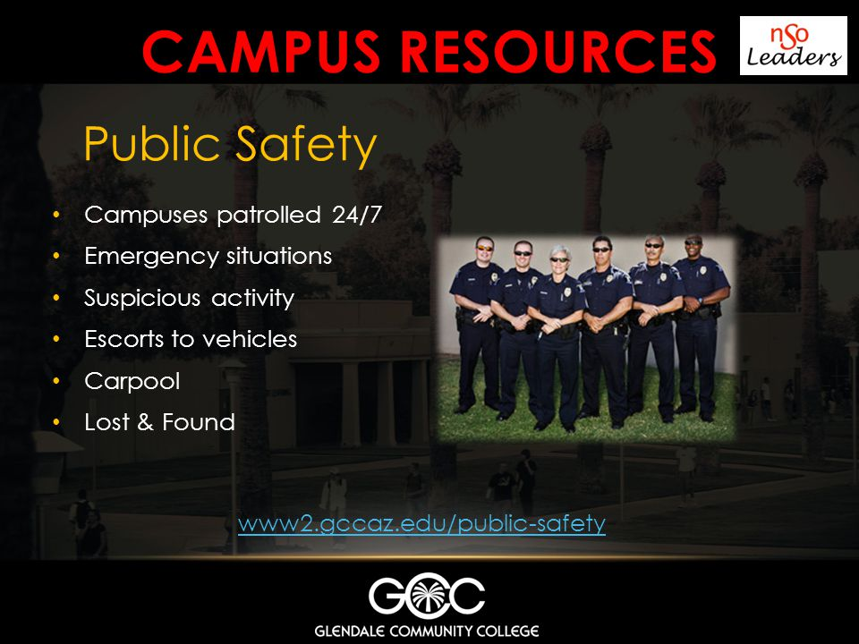 Campus resources Public Safety Campuses patrolled 24/7