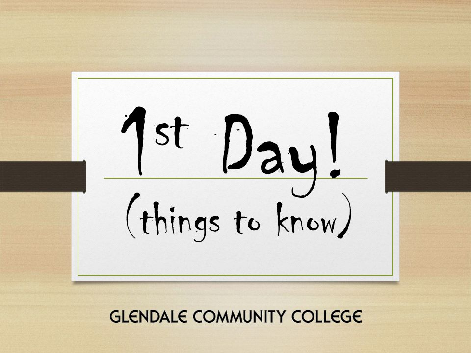 1st Day! (things to know)