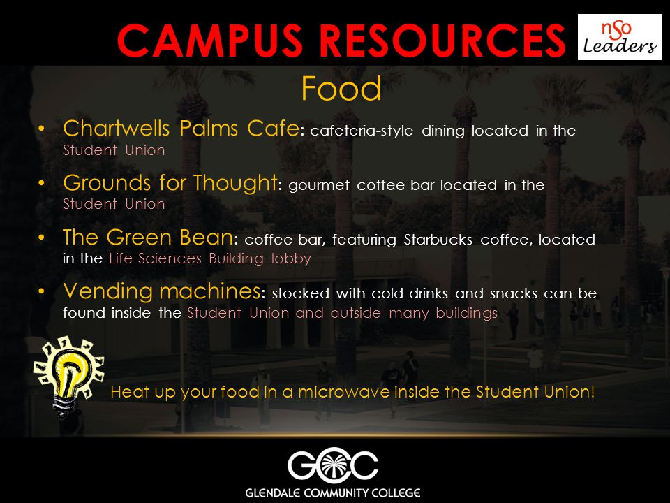 Campus resources Food. Chartwells Palms Cafe: cafeteria-style dining located in the Student Union.