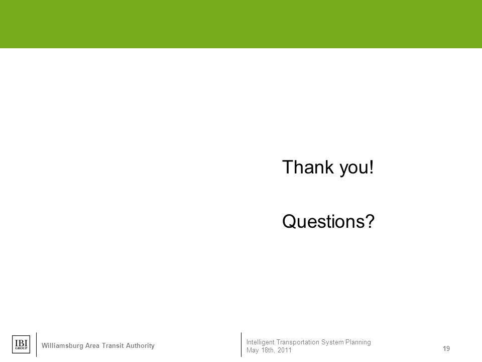 Thank you! Questions Williamsburg Area Transit Authority