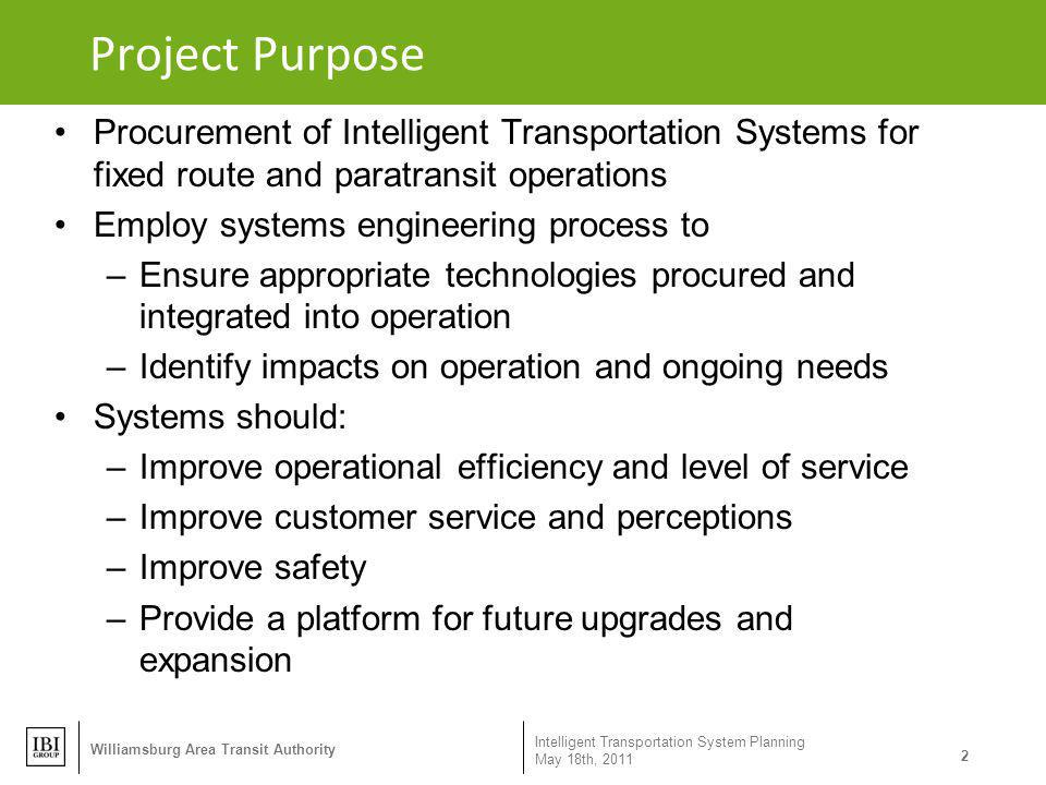 Project Purpose Procurement of Intelligent Transportation Systems for fixed route and paratransit operations.