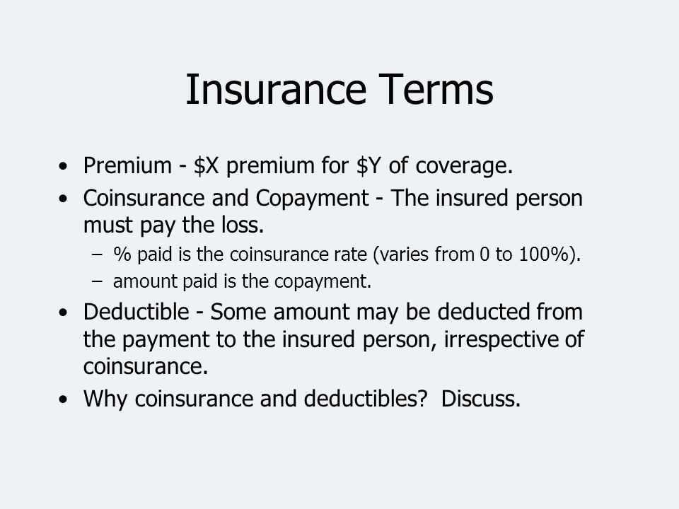 Insurance Terms Premium - $X premium for $Y of coverage.